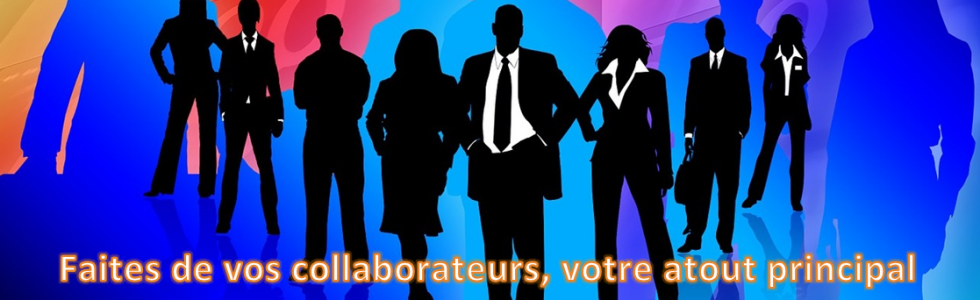 Vos collaborateurs avant tout